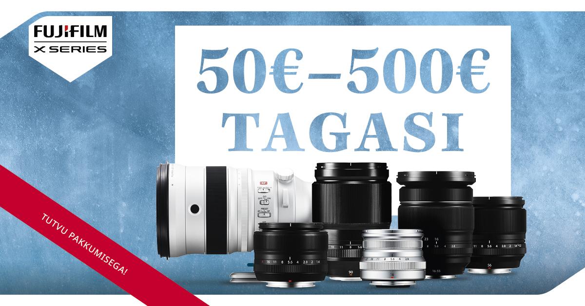 Osta valitud Fujinon XF-objektiiv ja saad Fujifilmilt 50€-500€ tagasi