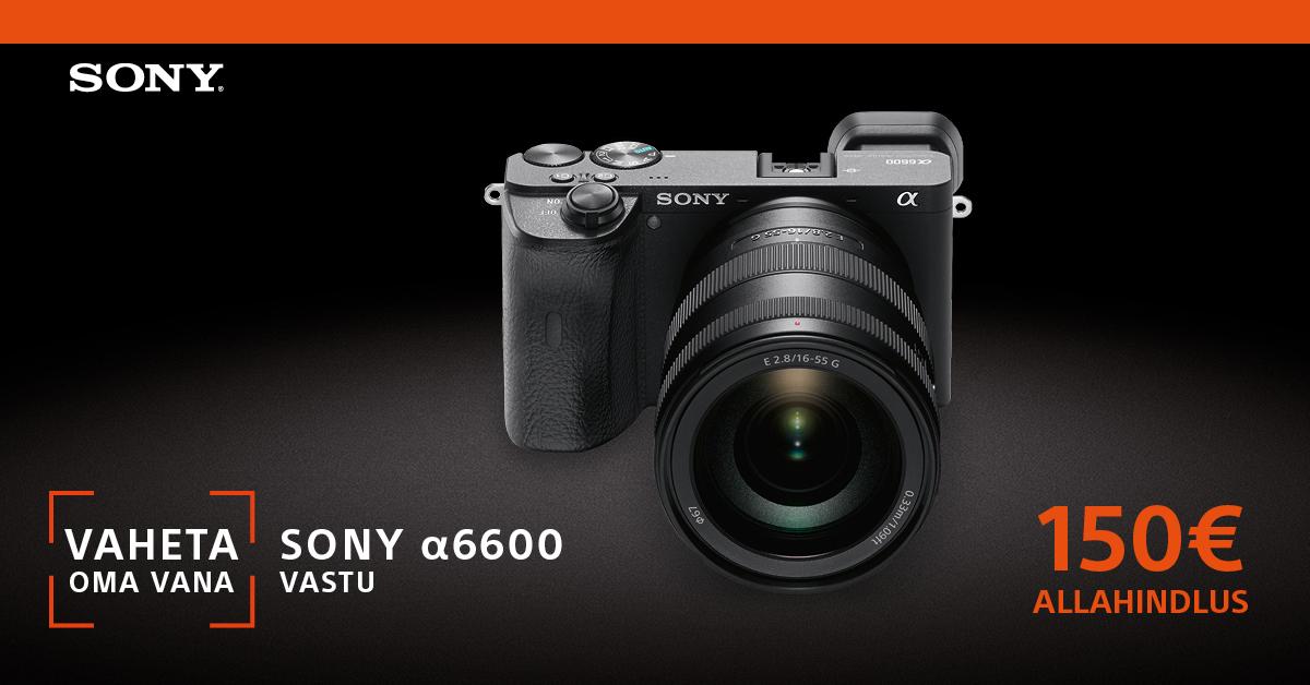 Saada vana digikaamera pensionile ja saad Sony a6600 ostul 150€ allahindlust