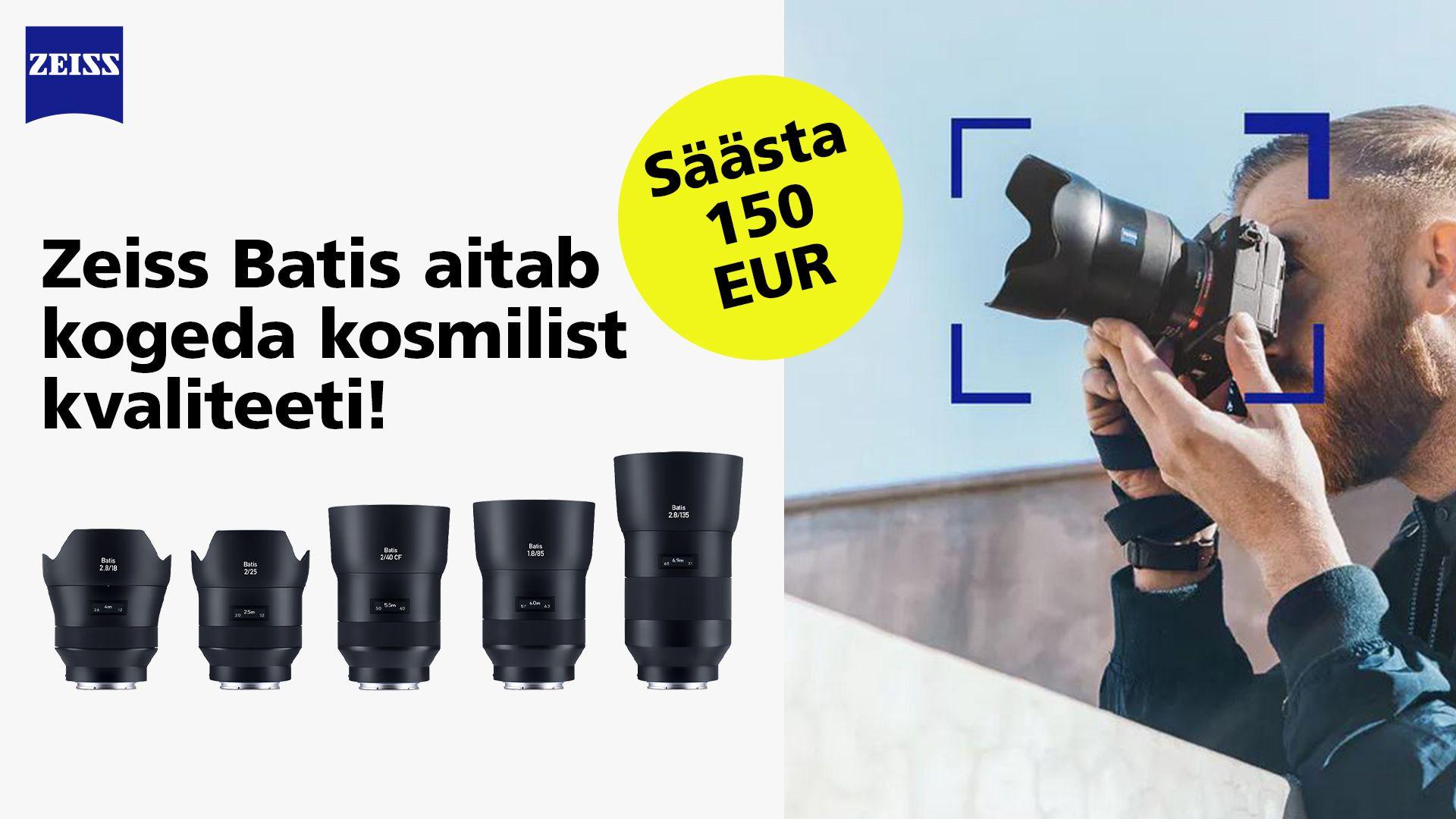 Sa oled seda väärt – Zeiss Batis profiobjektiivid on 150€ soodsamad